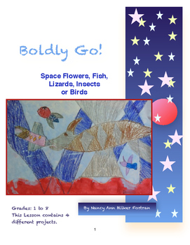 Space Flowers, Fish, Birds, Insects, & Lizards: Art Lesson 1st - 8th Grade