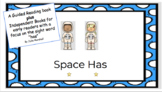 """Space Has - A Guided Reading book and individual readers with a focus on """"has"""""""