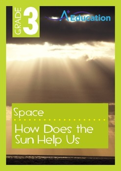 Space - How Does the Sun Help Us - Grade 3