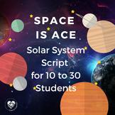 Script: Space Is Ace
