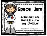 Space Jam! -- Multiplication and Division Activities