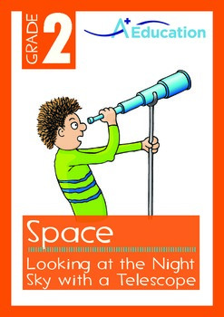 Space - Looking at the Night Sky with a Telescope - Grade 2