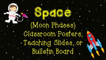 Space (Moon Phases) Classroom Posters, Teaching Slides, or Bulletin Board