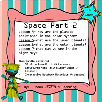 Space Adventures  Part 2- PPT, Structured Notes, Interactive NB, Quiz