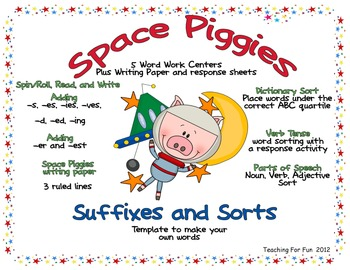 Space Pigs Suffixes- Word Work -s, -es, -d, -ed,-ing, -er, -est Plus Word Sorts