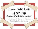 """Space Pup """"I HAVE, WHO HAS?"""" Sight Word Practice for Harcourt Trophies"""