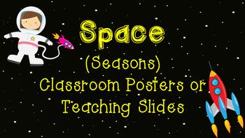 Space (Season) Classroom Posters, Teaching Slides, or Bulletin Board