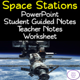 Space Stations: PowerPoint, illustrated Student Guided Notes, Worksheet