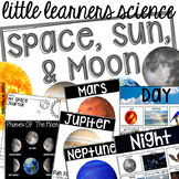 Space, Sun, & Moon - Science for Little Learners (preschool, pre-k, & kinder)