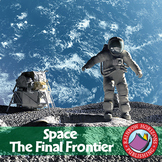 Space: The Final Frontier Gr. 4-6
