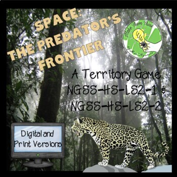 Space: The Predator's Frontier- A Territory Game- NGSS-HS-LS2-1 & NGSS-HS-LS2-2