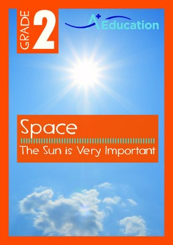 Space - The Sun is Very Important - Grade 2