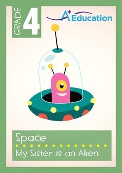 Space - My Sister is an Alien - Grade 4