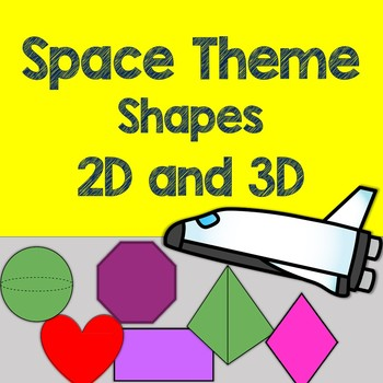 Space Theme - Shapes {2-D and 3-D}