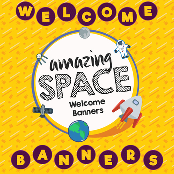 Space Theme Welcome Banners - Amazing Space