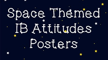Space Themed IB Attitudes Posters