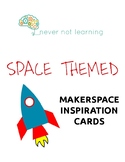 Space Themed Makerspace Inspiration Cards