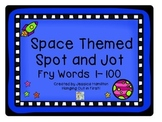 Space Themed Spot and Jot - Fry Words 1-100