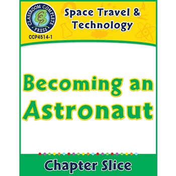 Space Travel & Technology: Becoming an Astronaut Gr. 5-8
