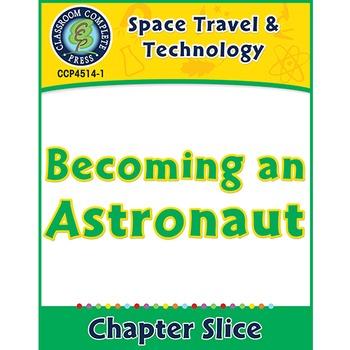Space Travel & Technology: Becoming an Astronaut Gr. 5-8