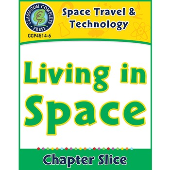 Space Travel & Technology: Living in Space Gr. 5-8