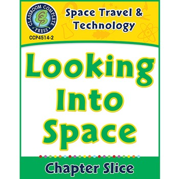Space Travel & Technology: Looking Into Space Gr. 5-8