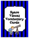 Space Visual Vocabulary - ( Astronomy , Earth , Moon , Sun )