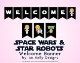 Space Wars & Star Robots Welcome Banner for Classroom