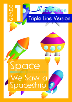 Space - We Saw a Spaceship - Grade 1 (with 'Triple-Track Writing Lines')