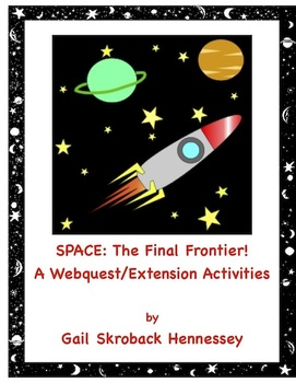 Space: The Final Frontier(Webquest/Extension Activities)