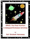 Space: The Final Frontier(Webquest/Extension Activities)