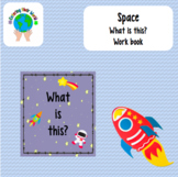 SPACE What is this? Work Booklet