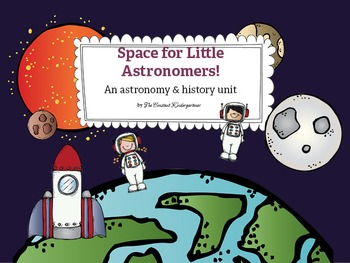 Space for Little Astronomers! Astronomy&History for Kindergarten and 1st Grade