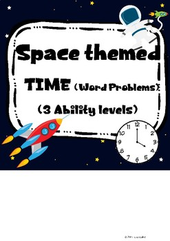 Space themed Time word problems. 3 Levels