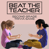 Beat The Teacher Trivia Game 2nd Grade Edition