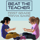 Beat The Teacher Trivia Game 1st Grade Edition
