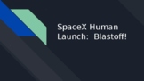 SpaceX Human Launch Update Presentation (Made with Google Slides)