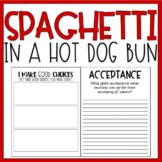 Spaghetti In A Hot Dog Bun | A Character Education Lesson