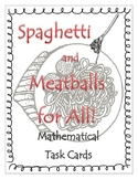 Spaghetti and Meatballs for All! - Mathematical Task Cards