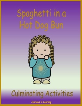 Spaghetti in a Hot Dog Bun Culminating Activities