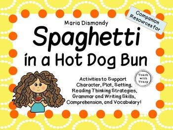 Spaghetti in a Hot Dog Bun  by Maria Dismondy:   A Complete Literature Study!