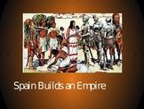 Spain Builds an Empire