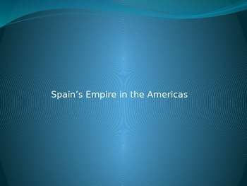 Spain's Empire in the Americas