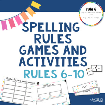 Spelling Rules Games and Activities (Rules 6 to 10) for Literacy Centers
