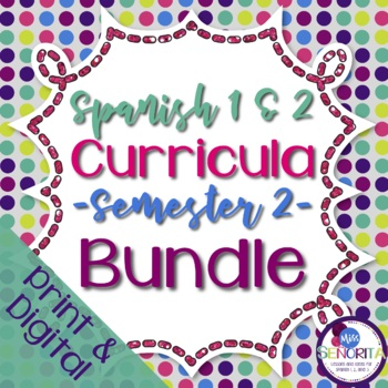 Spanish 1 & 2 {Semester 2s} Curricula BUNDLE