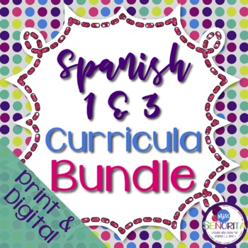 Spanish 1 & 3 Entire Curricula BUNDLE