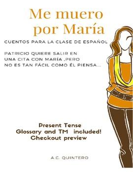 CI Spanish 1 Story- Me muero por María present tense,  stem verbs FreeTM