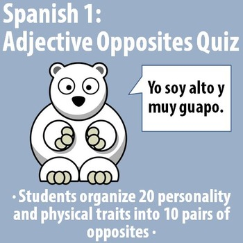 Spanish 1 - Adjective opposites quiz