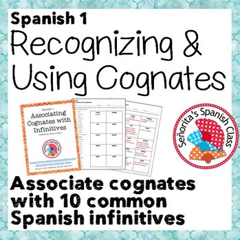 Spanish 1 - Associating Cognates with Infinitives