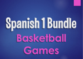 Spanish 1 Bundle:  Basketball Games